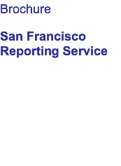 Brochure San Francisco Reporting Service