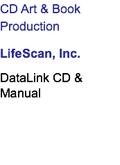 CD Art & Book Production LifeScan, Inc. DataLink CD & Manual